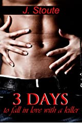 3 DAYS: TO FALL IN LOVE WITH A KILLER Kindle Edition