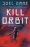 Kill Orbit (Cry Pilot Book 3)