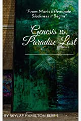 From Man's Effeminate Slackness it Begins: Genesis vs. Paradise Lost Kindle Edition