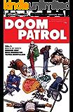 Doom Patrol (2016-2018) Vol. 1: Brick by Brick