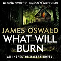 What Will Burn: The Inspector McLean Series, Book 11