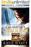 Mail Order Bride: Calamity's Carolina: Inspirational Pioneer Romance (Historical Tales of Western Brides series Book 15)