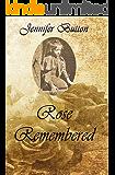 Rose Remembered