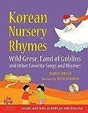 Korean Nursery Rhymes: Wild Geese, Land of Goblins and Other Favorite Songs and Rhymes
