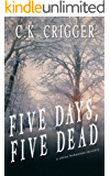 Five Days, Five Dead (China Bohannon Book 5)