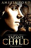 Tagan's Child (The Tagan Series 2nd edition Book 1)