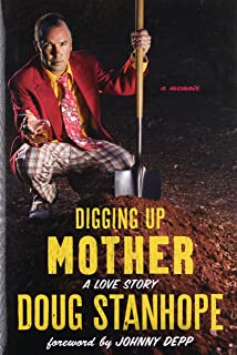 Digging Up Mother A Love Story