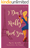 I Don't Really Need You: A very French romantic comedy