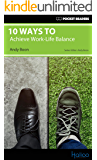 10 Ways to Achieve Work-Life Balance: Pocket Readers (English Edition)