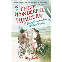 These Wonderful Rumours!: A Young Schoolteacher's Wartime Diaries 1939-1945 (English Edition)