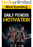 Daily Fitness Motivation: 365 Days of the Best Motivational Quotes For Exercise, Weight Loss, Self-Discipline, Training, Bodybuilding, Dieting and Living ... Calender, Gym Motivation, Daily Discipline)