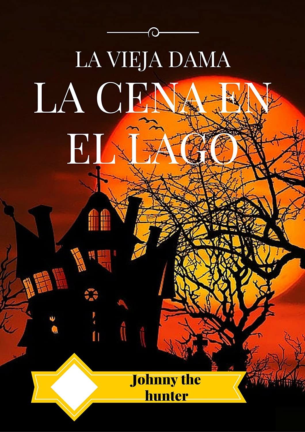 La cena en el Lago: La vieja dama eBook: Johnny The Hunter, P.P ...