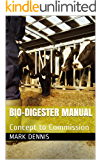 Bio-Digester Manual: Concept to Commission