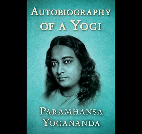 Amazon Com Autobiography Of A Yogi Ebook Yogananda Paramhansa Kindle Store