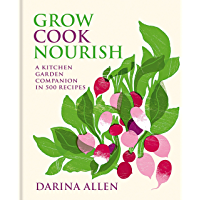 Grow, Cook, Nourish (English Edition)
