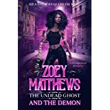 Zoey Matthews, the Undead Ghost, and the Demon (A Bridgeport Mystery Book 1)