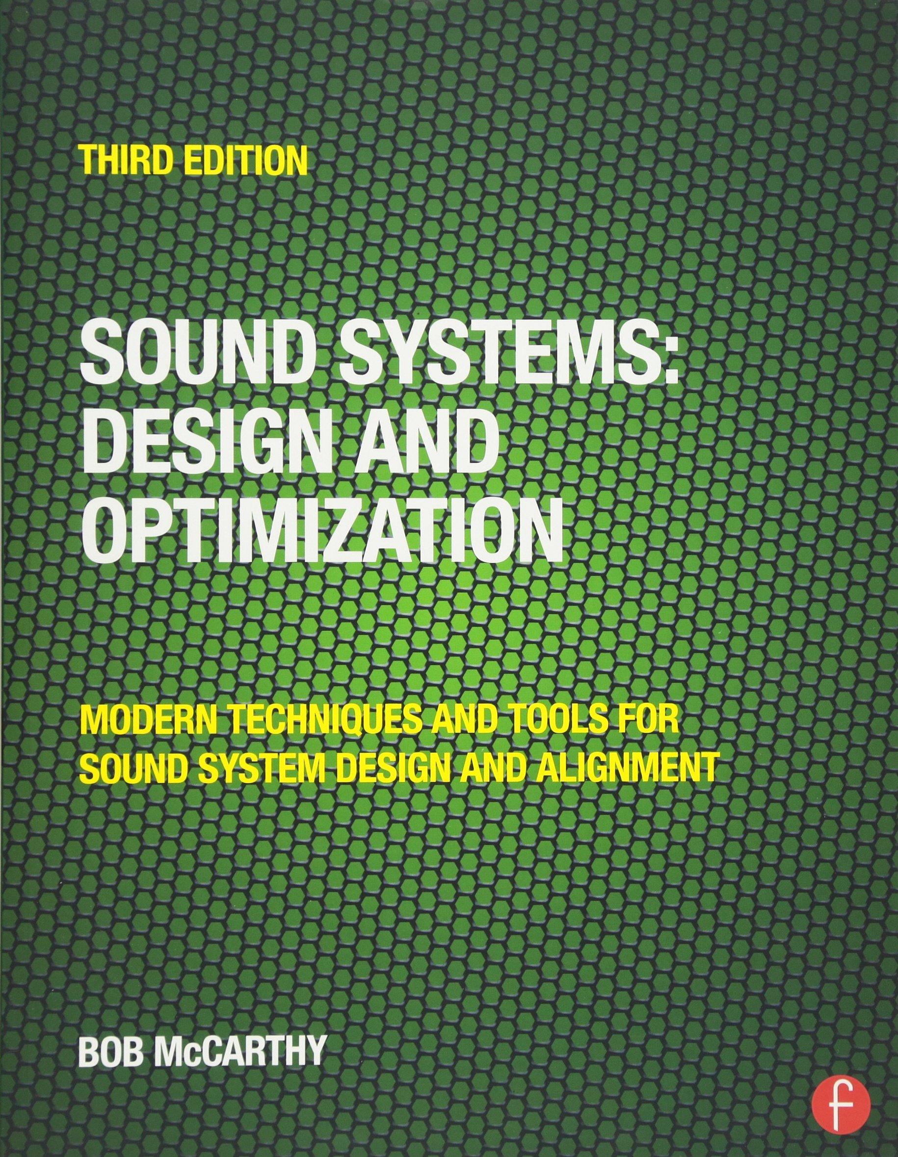 Sound Systems Design And Optimization Modern Techniques And Tools For Sound System Design And Alignment Mccarthy Bob 9780415731010 Amazon Com Books