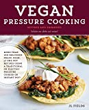 Vegan Pressure Cooking, Revised and Expanded: More than 100 Delicious Grain, Bean, and One-Pot Recipes Using a…