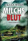Milchsblut: Kriminalroman