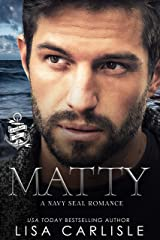 Matty: A Friend's Sister Navy SEAL Romance (Anchor Me Book 3) Kindle Edition