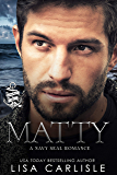 Matty: A Navy SEAL Romance (Anchor Me Book 3)