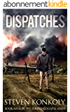 Dispatches: A Post Apocalyptic/Dystopian EMP Thriller (The Perseid Collapse Series Book 4) (English Edition)
