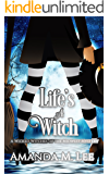 Life's a Witch (Wicked Witches of the Midwest Book 7)