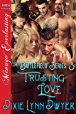 The Battlefield Series 3: Trusting Love (Siren Publishing Menage Everlasting)