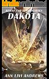 Dakota: Rehab For Superheroes