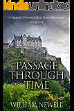 Passage Through Time: A Scottish Historical Romance Time Travel Tale (Scottish Historical Romance, Time Travel Romance Book 1)