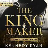 The Kingmaker: All the King's Men Duet, Book 1