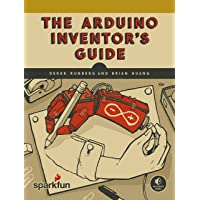 Arduino Inventor's Guide: Learn Electronics by Making 10 Awesome Projects