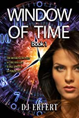 WINDOW OF TIME: Book 1 in the Window of Time Trilogy Kindle Edition