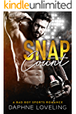 SNAP COUNT: A Bad Boy Sports Romance