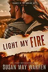 Light My Fire: Christian romantic suspense (Summer of the Burning Sky Book 1)