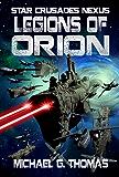 Legions of Orion (Star Crusades Nexus Book 1) (English Edition)