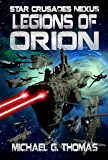 Legions of Orion (Star Crusades Nexus Book 1)