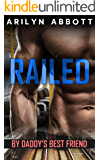 Railed by Daddy's Best Friend: An older man / younger woman first time erotic short story