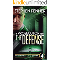 A Prosecutor for the Defense: David Brunelle Legal Thriller #4 (David Brunelle Legal Thriller Series) (English Edition)