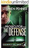 A Prosecutor for the Defense: David Brunelle Legal Thriller #4 (David Brunelle Legal Thriller Series)