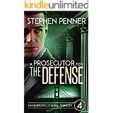 A Prosecutor for the Defense: David Brunelle Legal Thrillers Book 4 (David Brunelle Legal Thriller Series)