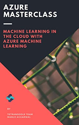 Learn machine learning in the cloud with Azure Machine Learning. Try different machine learning algorithms like regression, clustering and lot more [Activation Code For Online Course] [Online Code]