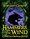 Hammers In the Wind: Book I of the Northern Crusade
