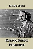 Enrico Fermi, Physicist (English Edition)