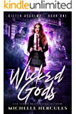 Wicked Gods: A Paranormal High School Bully Romance (Gifted Academy Book 1)