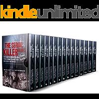 The Serial Killer Books: 15 Famous Serial Killers True Crime Stories That Shocked The World (The Serial Killer Files Book 1)