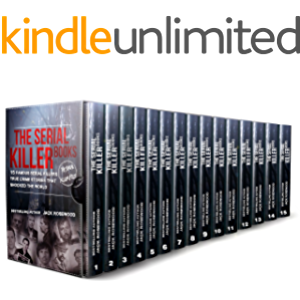 The Serial Killer Books: 15 Famous Serial Killers True Crime Stories That Shocked The World (The Serial Killer Files…