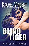 Blind Tiger (Wildcats Book 2)