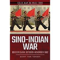 Sino-Indian War: Border Clash: October-November 1962 (Cold War 1945-1991)