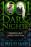 Tripped Out: A Blacktop Cowboys® Novella